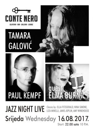 Jazz Night Live uz Tamaru Galović, Elmu Burnić i Paula Kempfa / Sri/Wed - Conte Nero 16.8.2017 u 22h